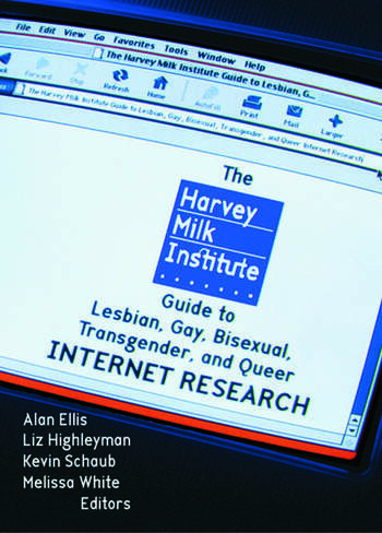 The Harvey Milk Institute Guide to Lesbian, Gay, Bisexual, Transgender, and Queer Internet Research book cover