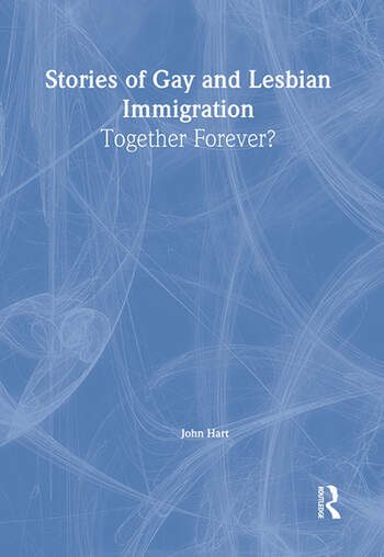 Stories of Gay and Lesbian Immigration Together Forever? book cover