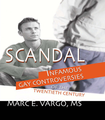 Scandal Infamous Gay Controversies of the Twentieth Century book cover