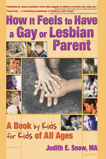 How It Feels to Have a Gay or Lesbian Parent A Book by Kids for Kids of All Ages book cover