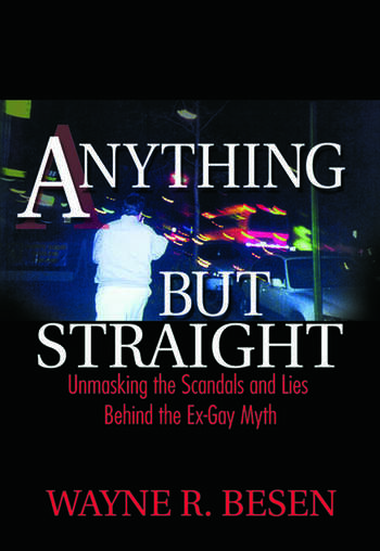 Anything but Straight Unmasking the Scandals and Lies Behind the Ex-Gay Myth book cover