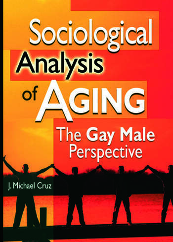 Sociological Analysis of Aging The Gay Male Perspective book cover