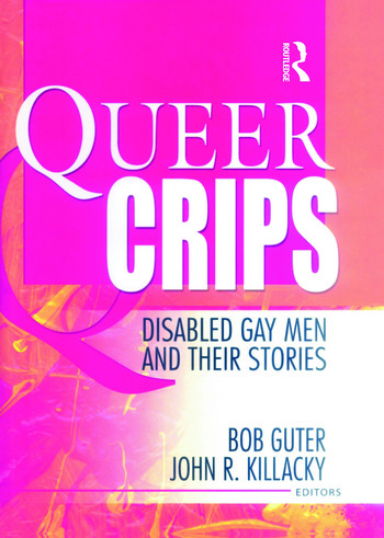 Queer Crips Disabled Gay Men and Their Stories book cover