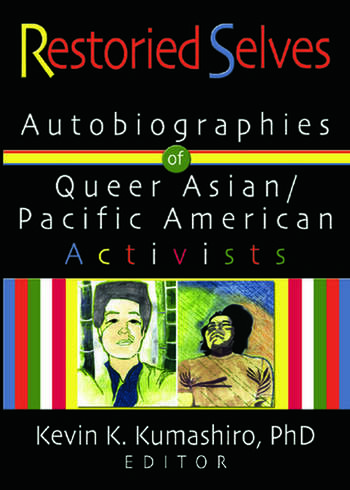 Restoried Selves Autobiographies of Queer Asian / Pacific American Activists book cover