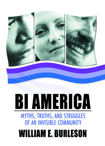 Bi America Myths, Truths, and Struggles of an Invisible Community book cover