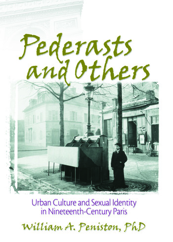 Pederasts and Others Urban Culture and Sexual Identity in Nineteenth-Century Paris book cover