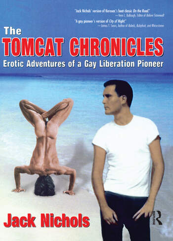 The Tomcat Chronicles Erotic Adventures of a Gay Liberation Pioneer book cover