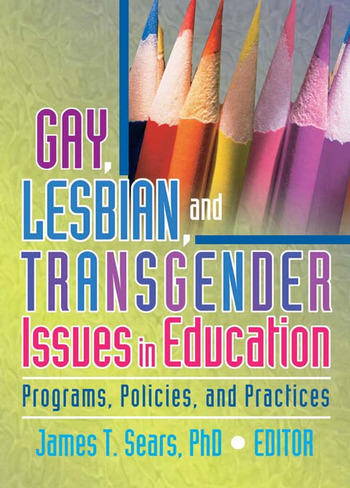 Gay, Lesbian, and Transgender Issues in Education Programs, Policies, and Practices book cover
