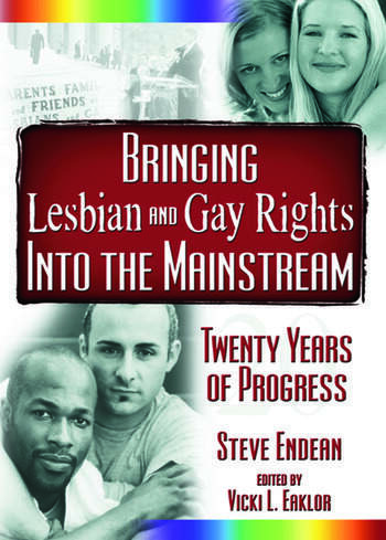 Bringing Lesbian and Gay Rights Into the Mainstream Twenty Years of Progress book cover
