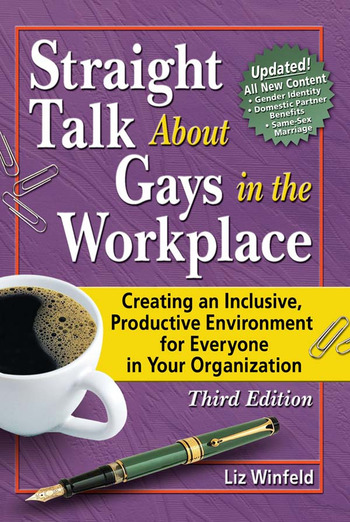 Straight Talk About Gays in the Workplace Creating an Inclusive, Productive Environment for Everyone in Your Organization book cover