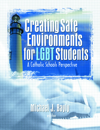 Creating Safe Environments for LGBT Students A Catholic Schools Perspective book cover