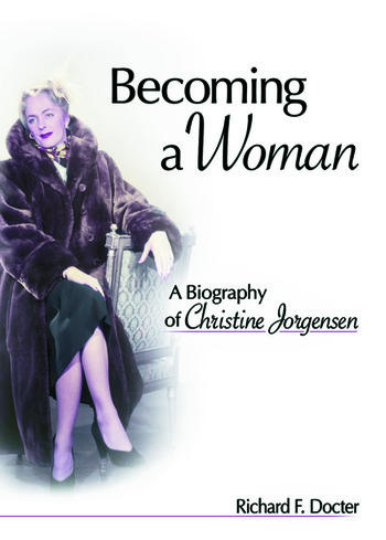 Becoming a Woman A Biography of Christine Jorgensen book cover
