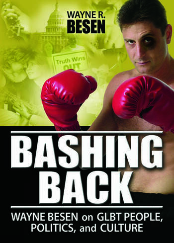 Bashing Back Wayne Besen on GLBT People, Politics, and Culture book cover