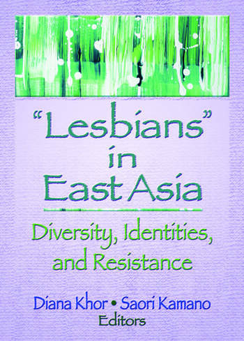 Lesbians in East Asia Diversity, Identities, and Resistance book cover