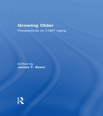 Growing Older Perspectives on LGBT Aging book cover