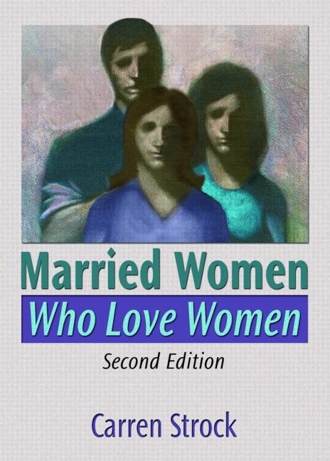 Married Women Who Love Women Second Edition book cover