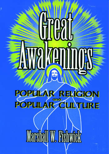 Great Awakenings Popular Religion and Popular Culture book cover