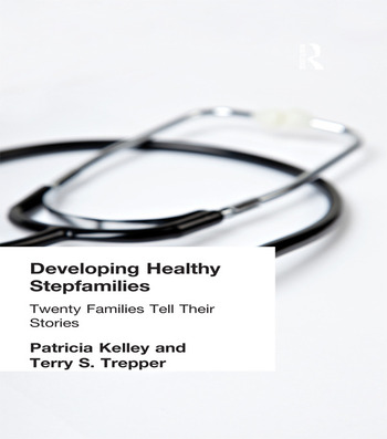 Developing Healthy Stepfamilies Twenty Families Tell Their Stories book cover