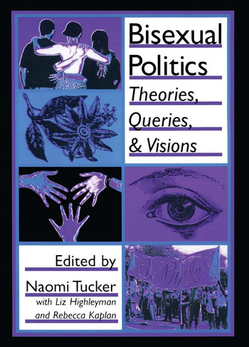 Bisexual Politics Theories, Queries, and Visions book cover