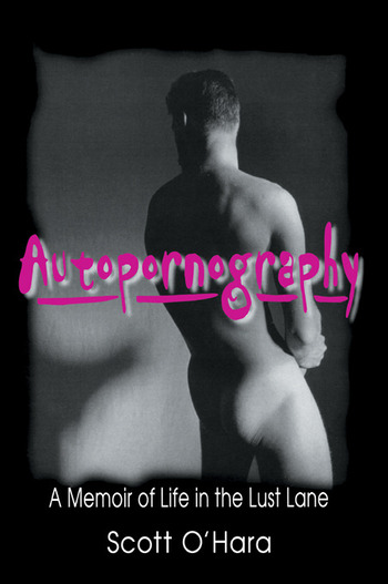 Autopornography A Memoir of Life in the Lust Lane book cover