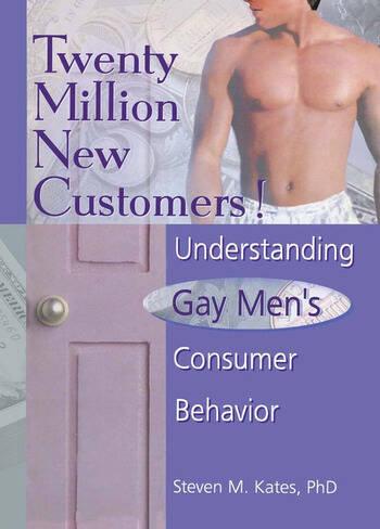 Twenty Million New Customers! Understanding Gay Men's Consumer Behavior book cover