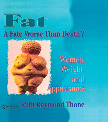 Fat - A Fate Worse Than Death? Women, Weight, and Appearance book cover