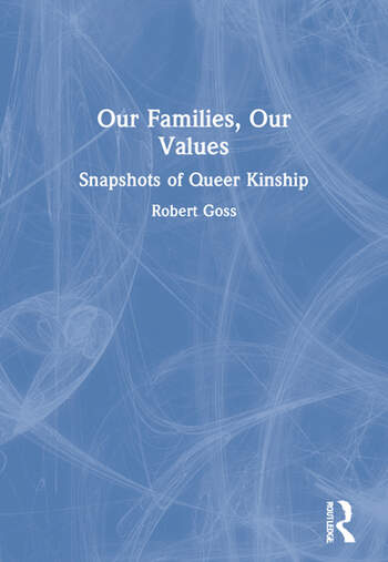 Our Families, Our Values Snapshots of Queer Kinship book cover