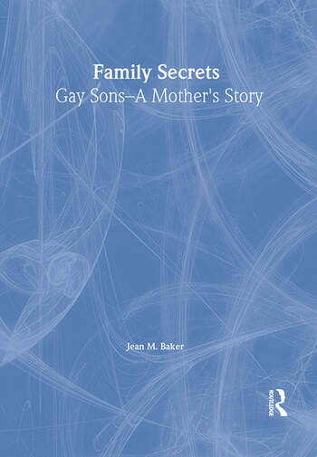 Family Secrets Gay Sons - A Mother's Story book cover