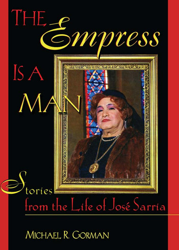 The Empress Is a Man Stories from the Life of José Sarria book cover