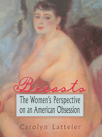 Breasts The Women's Perspective on an American Obsession book cover