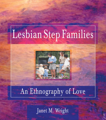 Lesbian Step Families An Ethnography of Love book cover