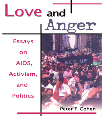 Love and Anger Essays on AIDS, Activism, and Politics book cover