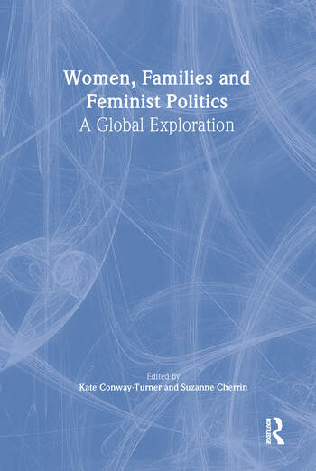 Women, Families, and Feminist Politics A Global Exploration book cover