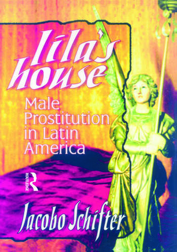Lila's House Male Prostitution in Latin America book cover