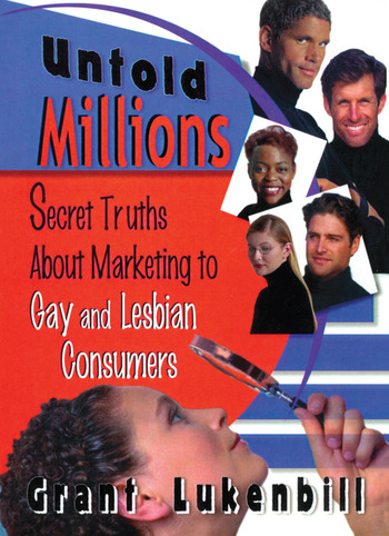 Untold Millions Secret Truths About Marketing to Gay and Lesbian Consumers book cover