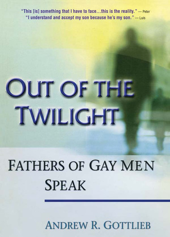 Out of the Twilight Fathers of Gay Men Speak book cover