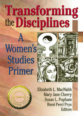 Transforming the Disciplines A Women's Studies Primer book cover