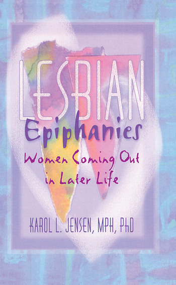 Lesbian Epiphanies Women Coming Out in Later Life book cover