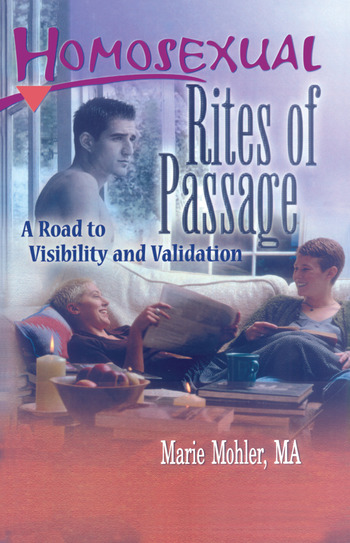 Homosexual Rites of Passage A Road to Visibility and Validation book cover