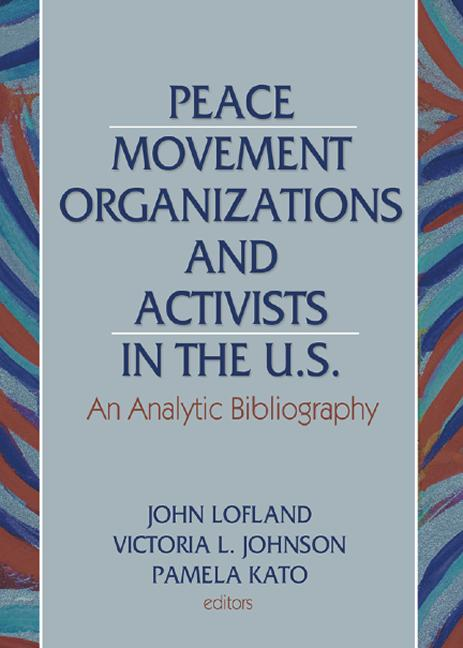 Peace Movement Organizations and Activists in the U.S. An Analytic Bibliography book cover