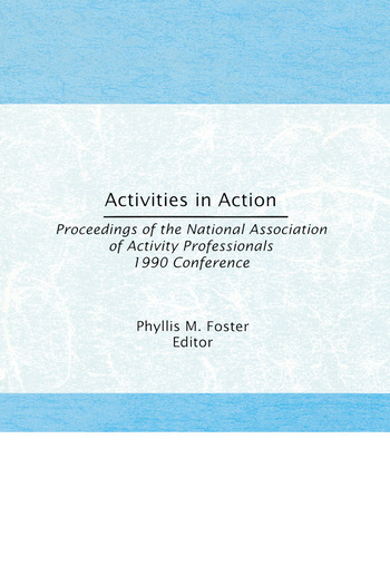 Activities in Action Proceedings of the National Association of Activity Professionals 1990 Conference book cover