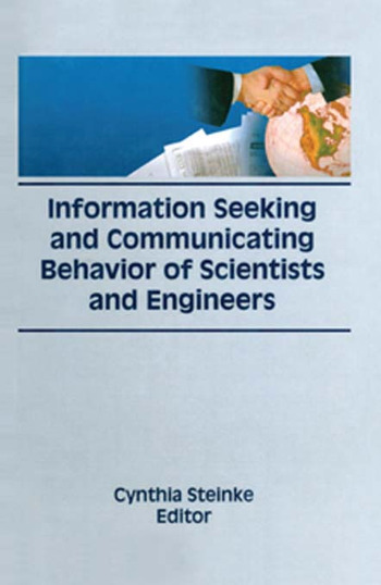 Information Seeking and Communicating Behavior of Scientists and Engineers book cover