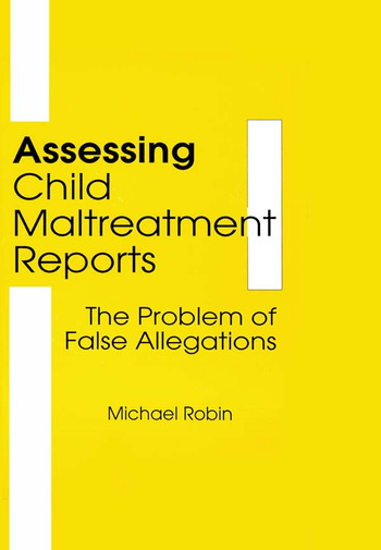 Assessing Child Maltreatment Reports The Problem of False Allegations book cover