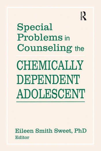 Special Problems in Counseling the Chemically Dependent Adolescent book cover