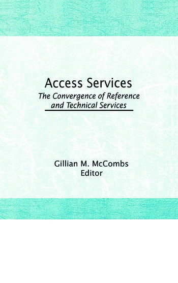 Access Services: The Convergence of Reference and Technical Services book cover