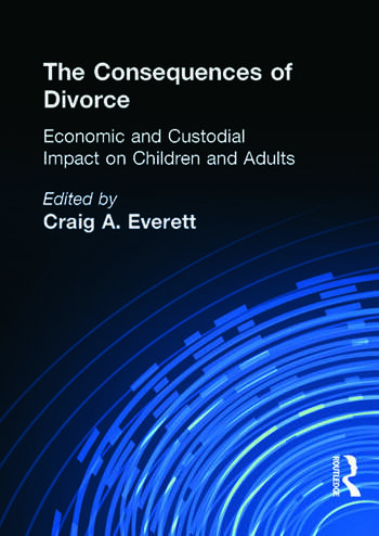 The Consequences of Divorce Economic and Custodial Impact on Children and Adults book cover