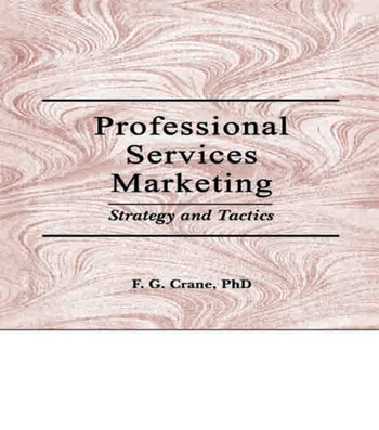 Professional Services Marketing Strategy and Tactics book cover