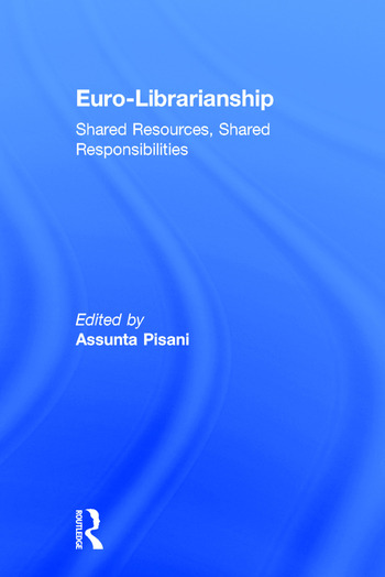 Euro-Librarianship Shared Resources, Shared Responsibilities book cover