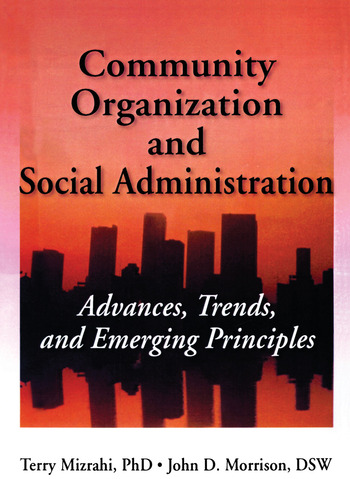Community Organization and Social Administration Advances, Trends, and Emerging Principles book cover