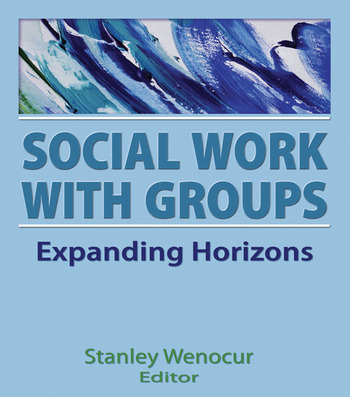 Social Work With Groups Expanding Horizons book cover